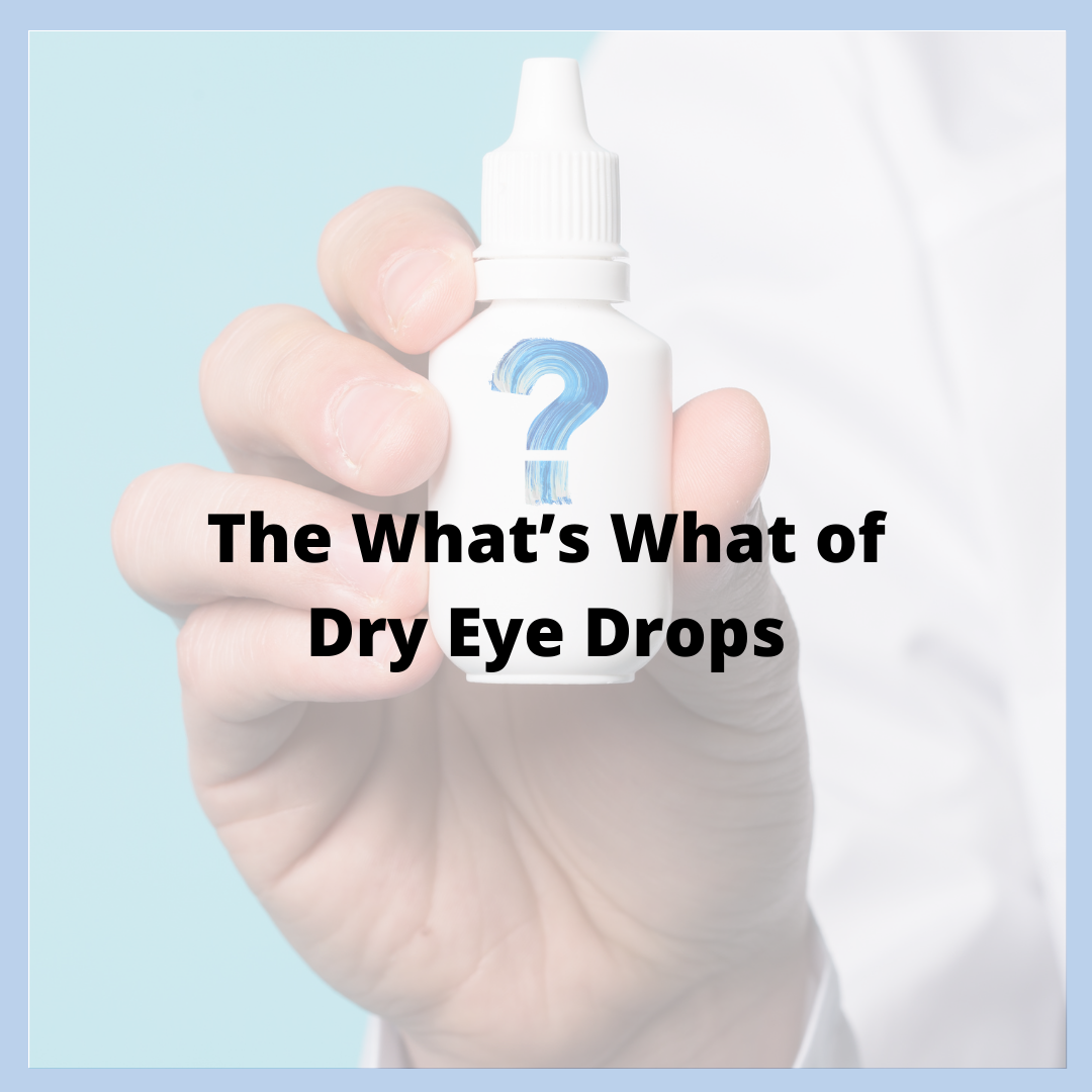 The What's What of Dry Eye Drops