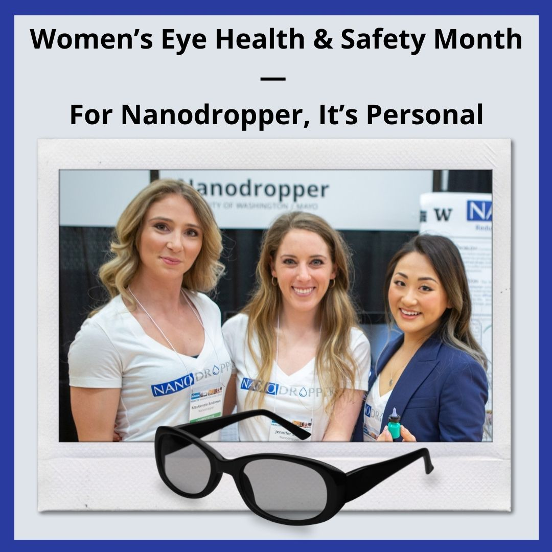 Women's Eye Health & Safety Month — For Nanodropper, It's Personal