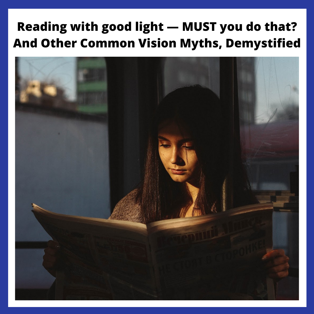 Reading With Good Light — MUST You Do That? And Other Common Vision Myths, Demystified
