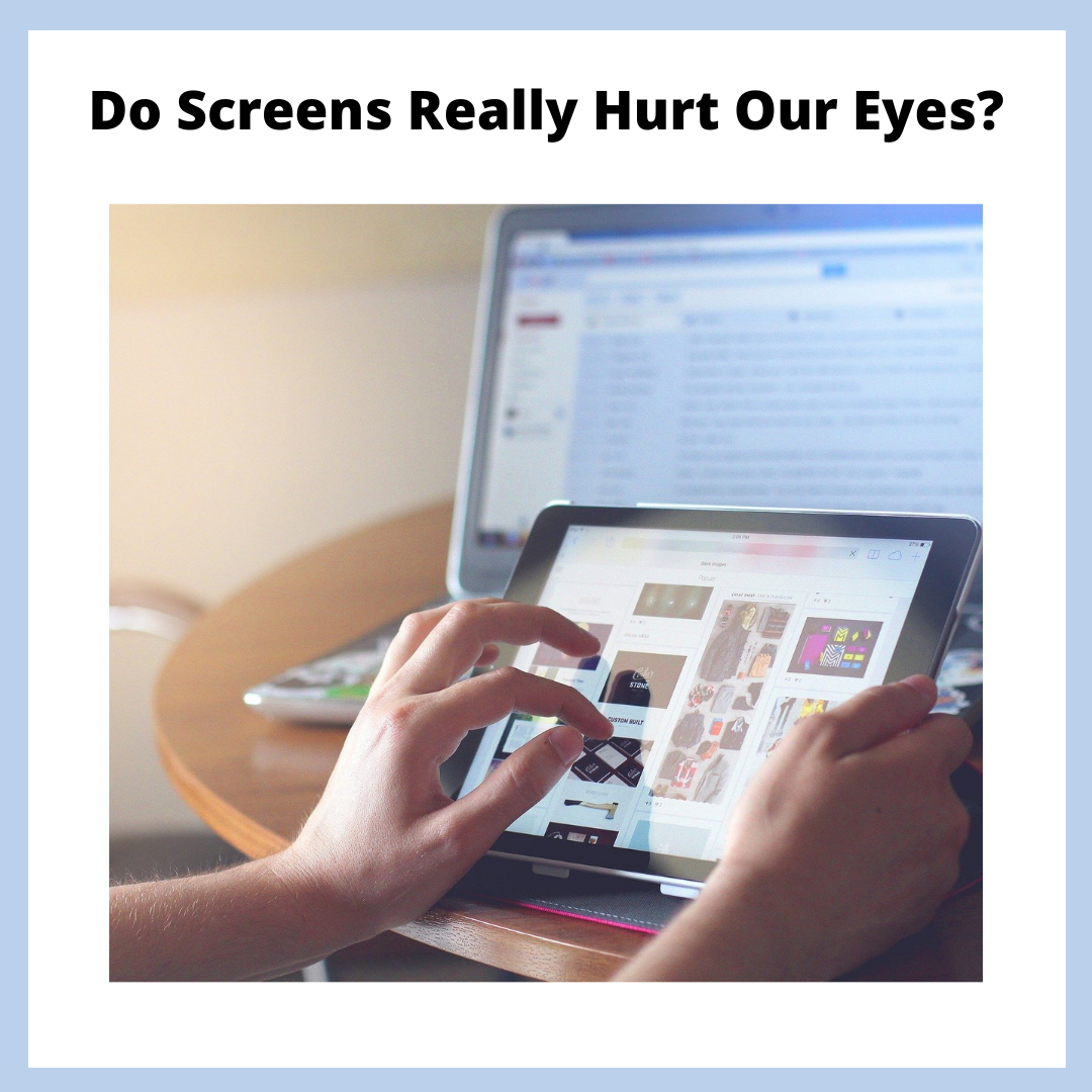 Do Screens Really Hurt Our Eyes?