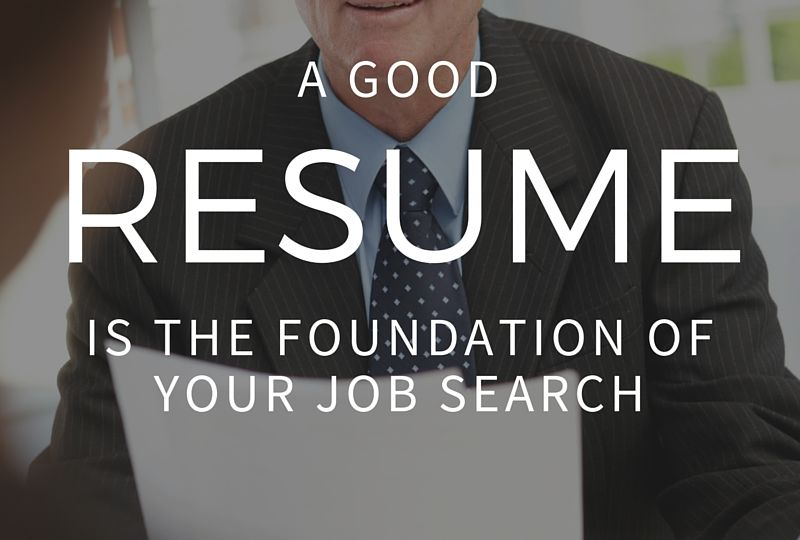 A-good-resume-is-the-foundation-of-your-job-search