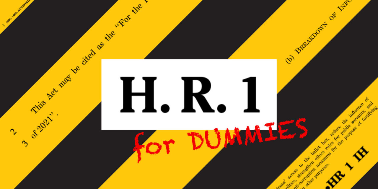 Is HR 1 Actually a Voting Rights Bill?