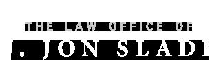 The Law Office Of J Jon Slade