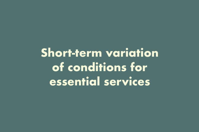 Short-term variation of conditions for essential services