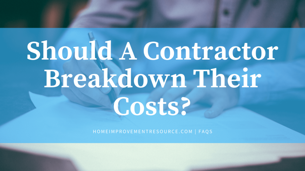 should a contractor breakdown their costs