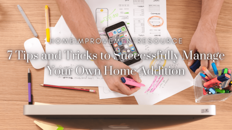 7 tips to successfully manage home addition