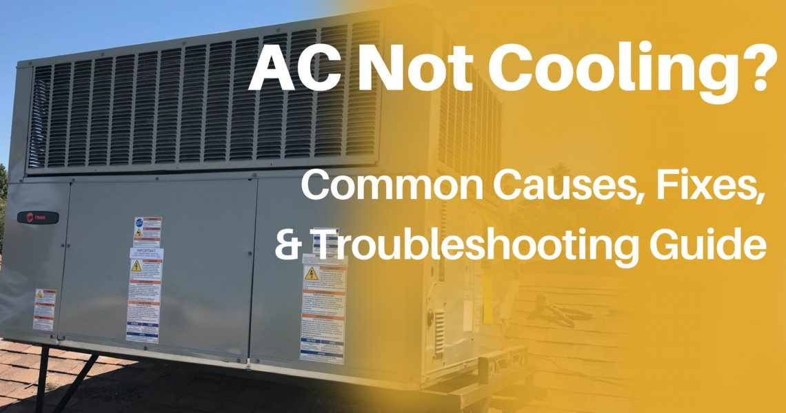 Ac Not Cooling Causes Troubleshooting Guide