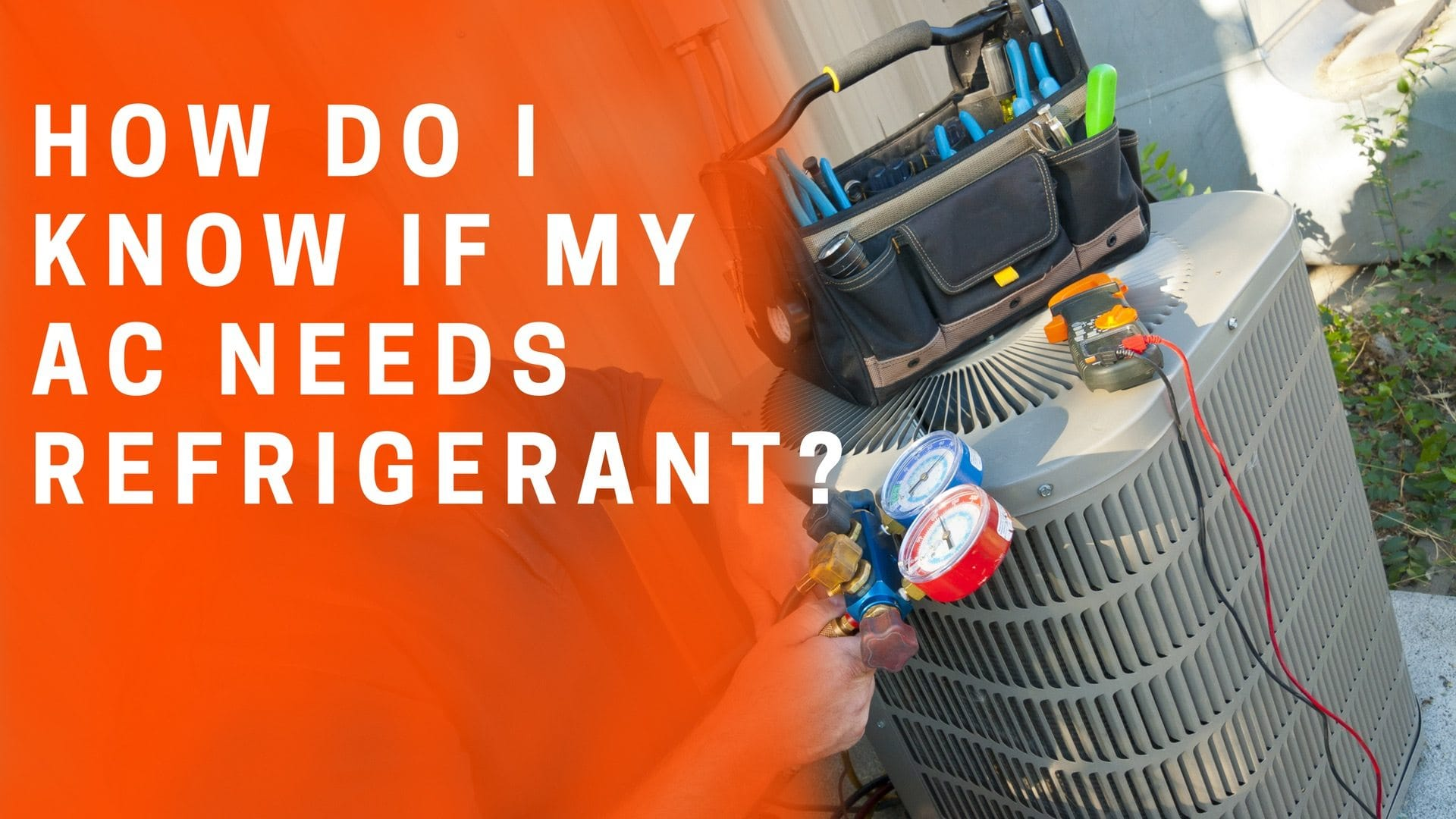 Know-if-My-AC-Needs-Freon-Refrigerant