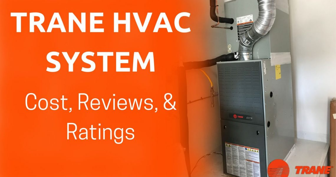 Trane Hvac System Cost Ratings Reviews 2018