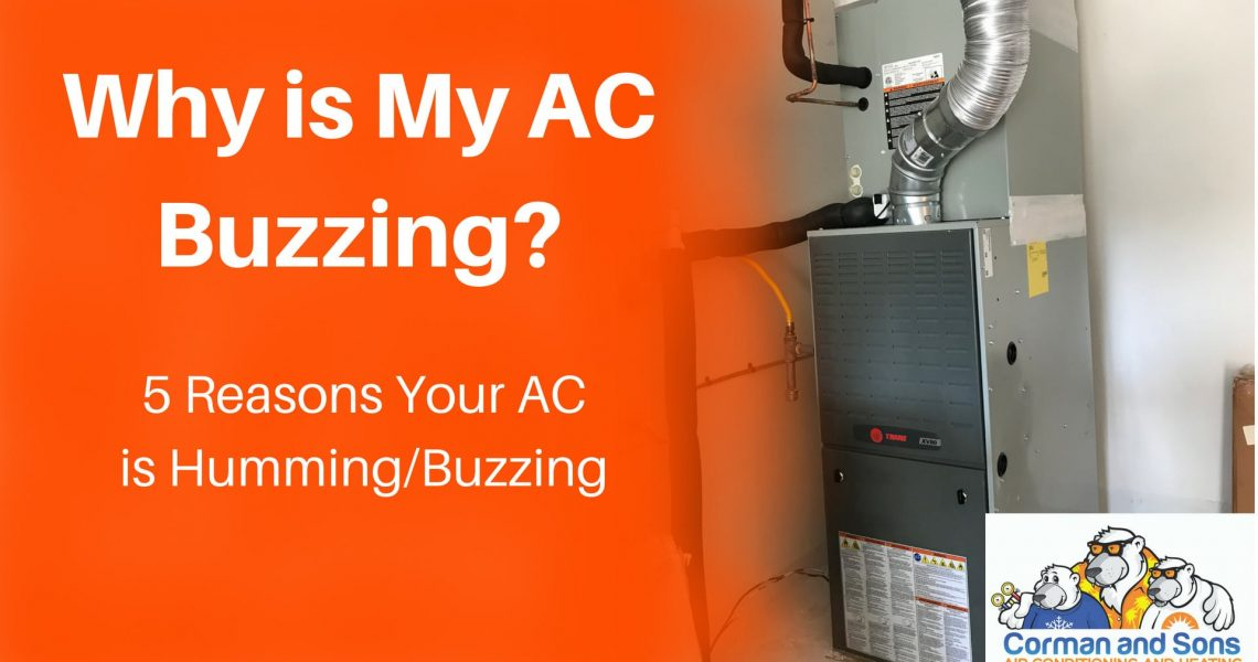 Why Is My Ac Buzzing 5 Reasons Your Ac Is Humming Buzzing