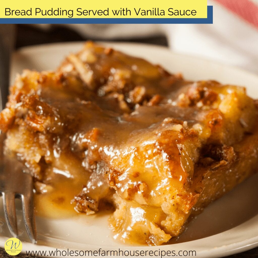 Bread Pudding Served with Vanilla Sauce
