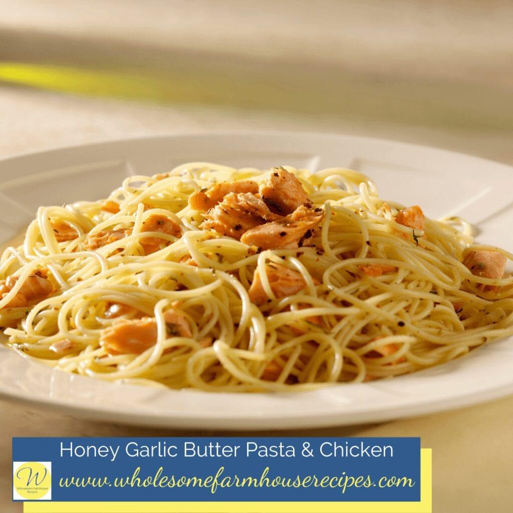Honey Garlic Butter Pasta & Chicken