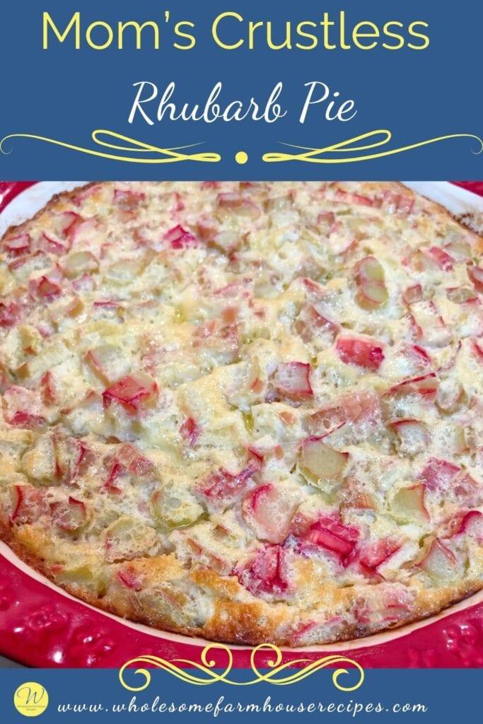 Mom's Crustless Rhubarb Pie