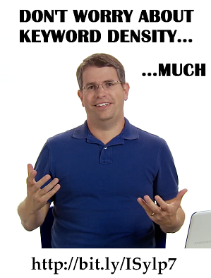 """""""Much"""" Cutts on Keyword Density"""