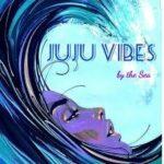 JuJu Vibes By the Sea