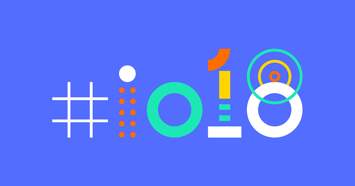 Counting down to Google I/O 2018
