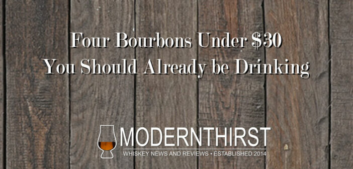 Four Bourbons Under $30 You Should Already be Drinking