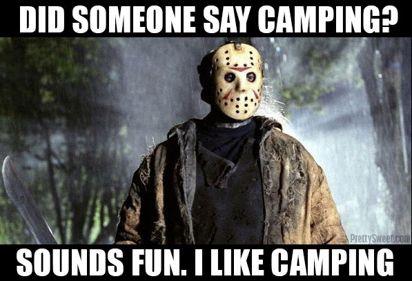 camping friday the 13th funny
