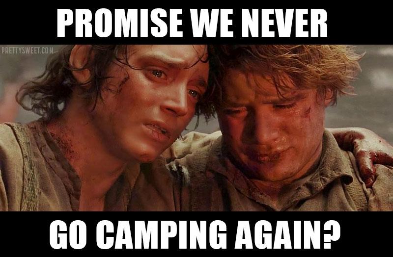 never going camping again meme