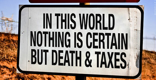 nothing certain except death taxes