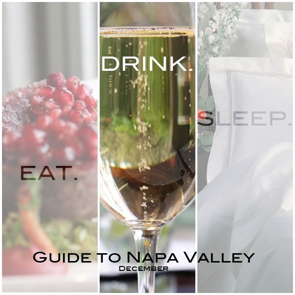 EAT DRINK SLEEP // A Guide to Napa Valley