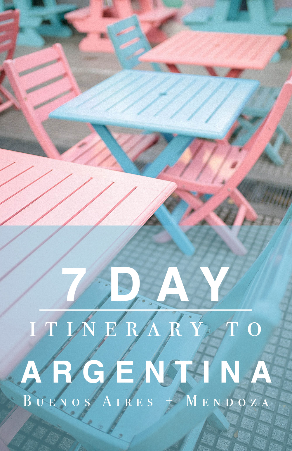 7 Day Itinerary in Buenos Aires + Mendoza