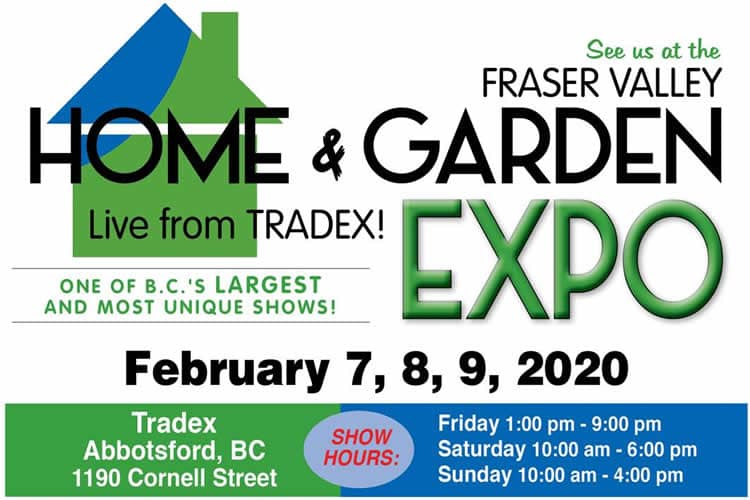 Feb 7-9: Fraser Valley Home & Garden Expo 2020, Abbotsford
