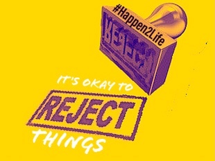 "Photograph of a stamp marked REJECT. The page is stamped with the word REJECT and the caption reads ""It's okay to reject things"""