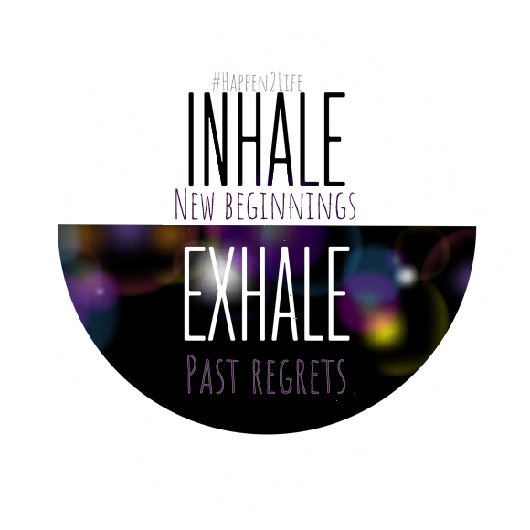 Text image including the words inhale, exhale and #Happen2Life
