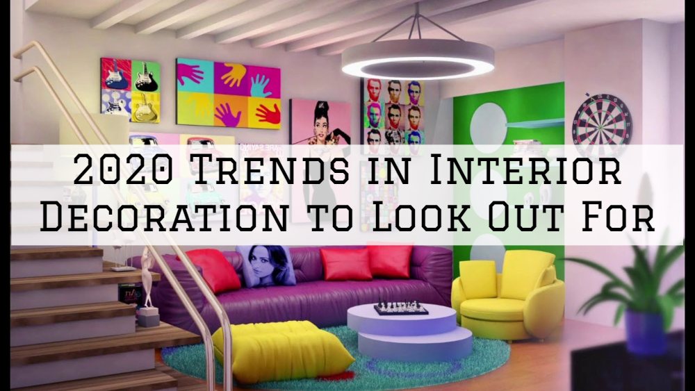 2020 Trends in Interior Decoration to Look Out For In Boston, MA.