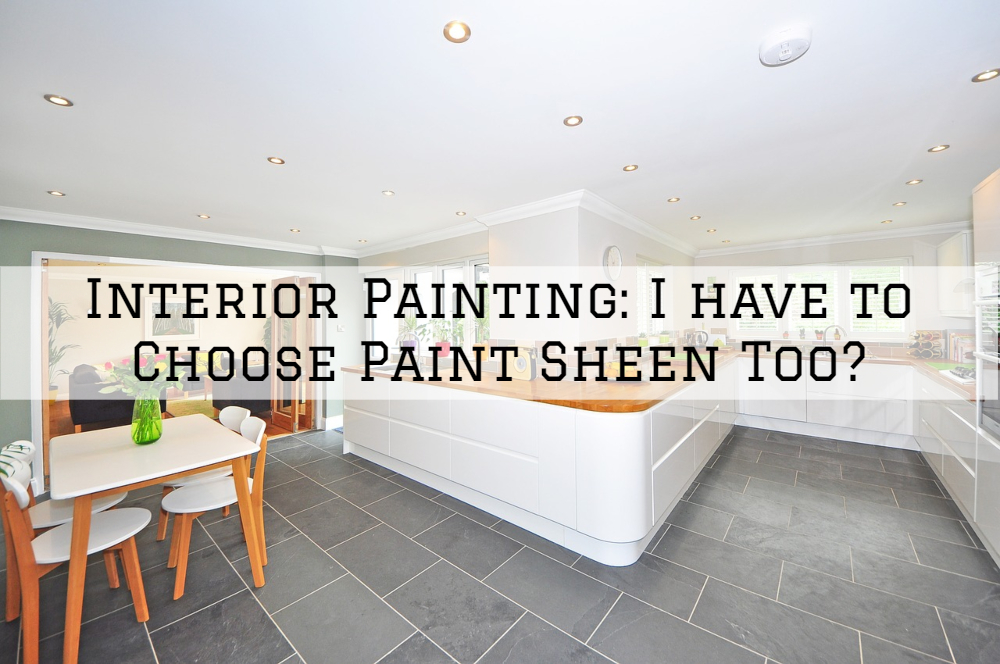 Interior Painting Boston MA: I have to Choose Paint Sheen Too?