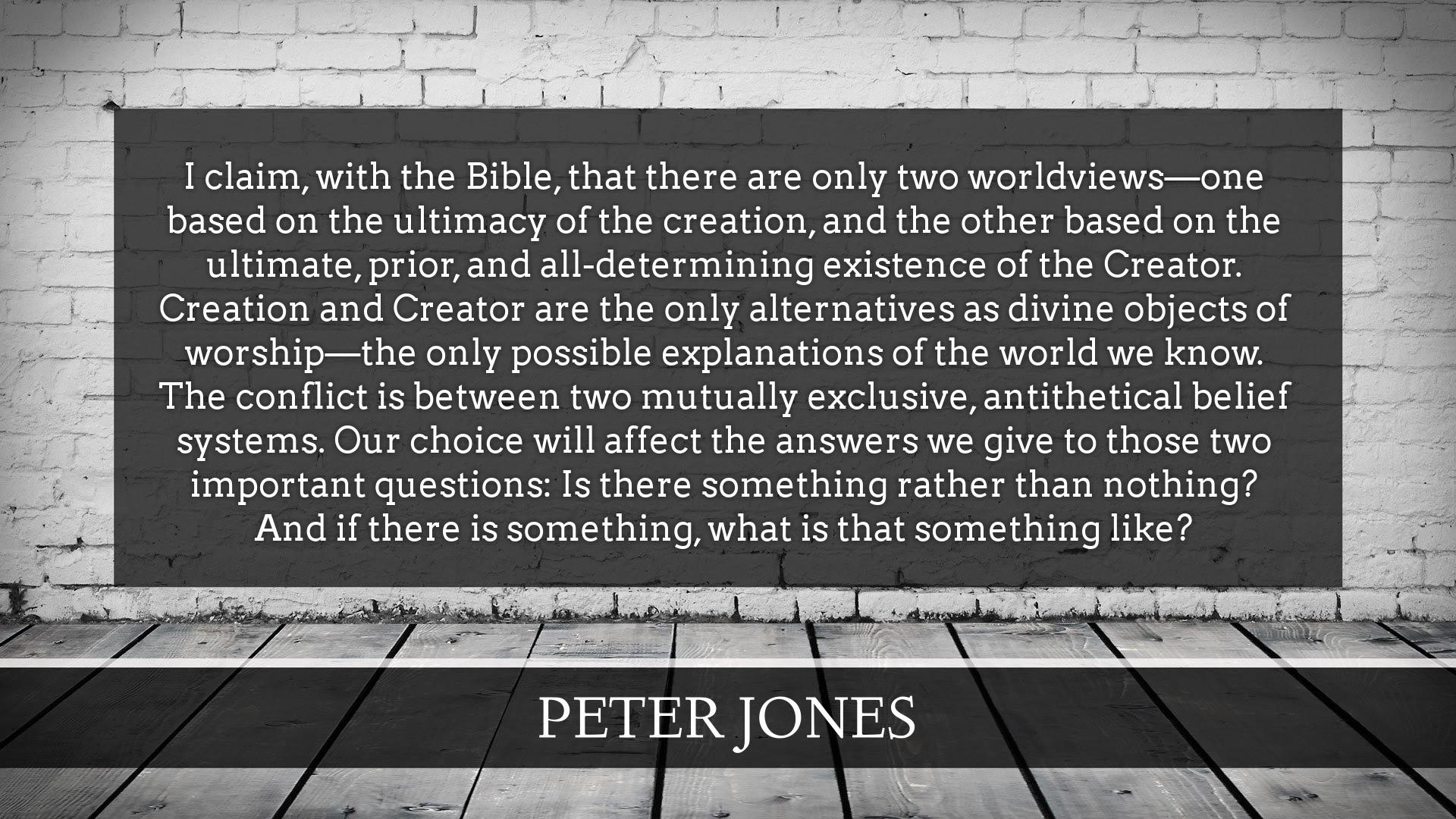 Peter Jones on Worldview