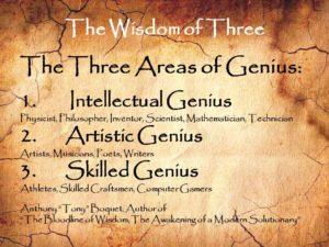 The Wisdom of Three Areas of Genius