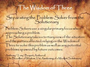 The Wisdom of Three Problem-Solver or Solutionary
