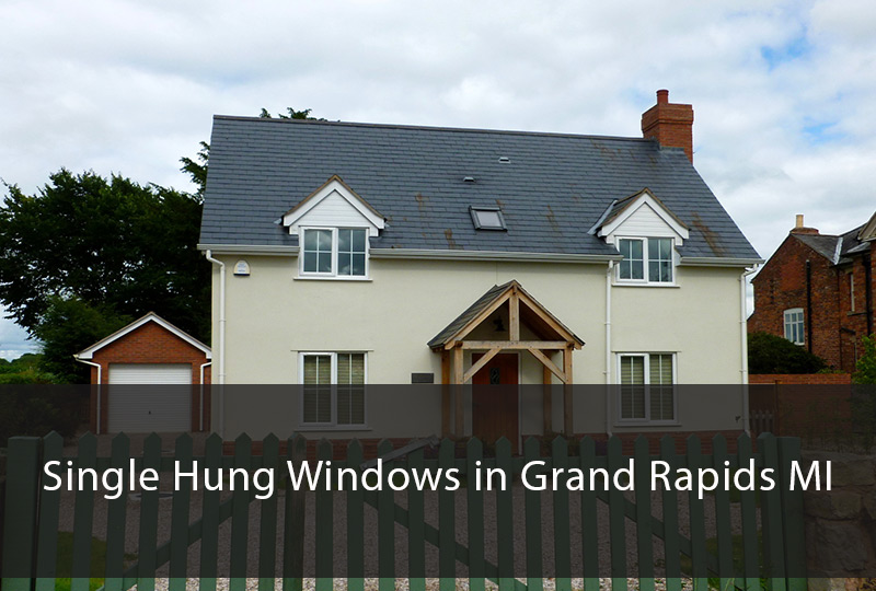 What You Need to Know about Single Hung Windows in Grand Rapids MI 2