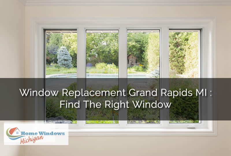 Window Replacement Grand Rapids MI  Find The Right Window