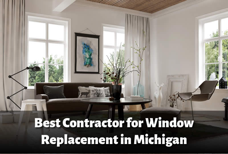 Best Contractor for Window Replacement in Michigan