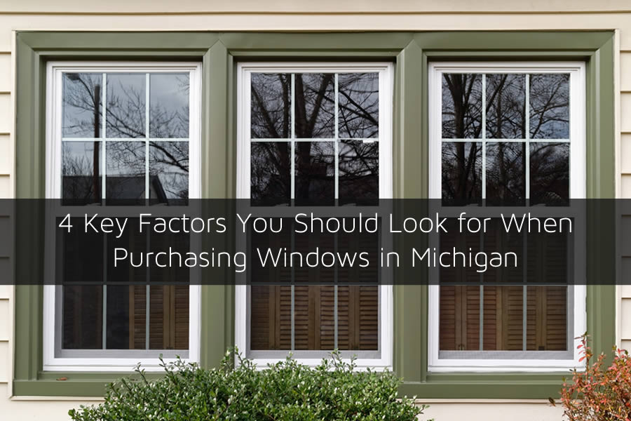 4 Key Factors You Should Look for When Purchasing Windows in Michigan