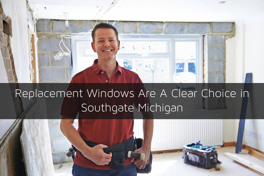 Replacement Windows Are A Clear Choice in Southgate Michigan