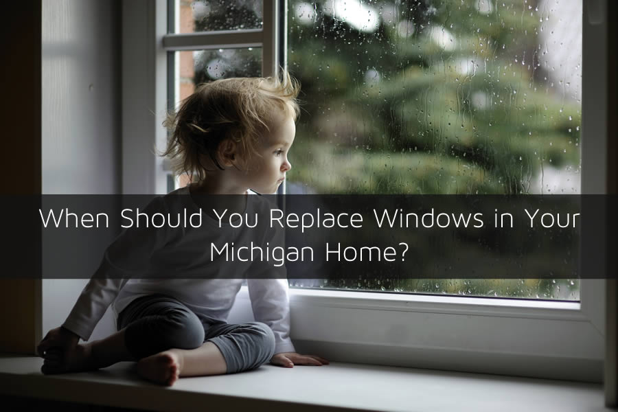 When Should You Replace Windows in Your Michigan Home?