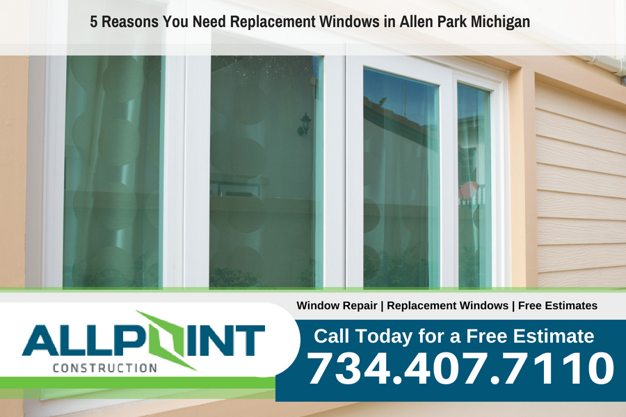 5 Reasons You Need Replacement Windows in Allen Park Michigan