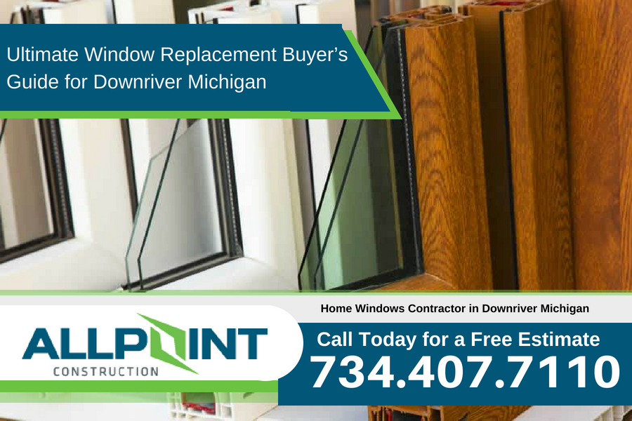 Ultimate Window Replacement Buyer's Guide for Downriver Michigan