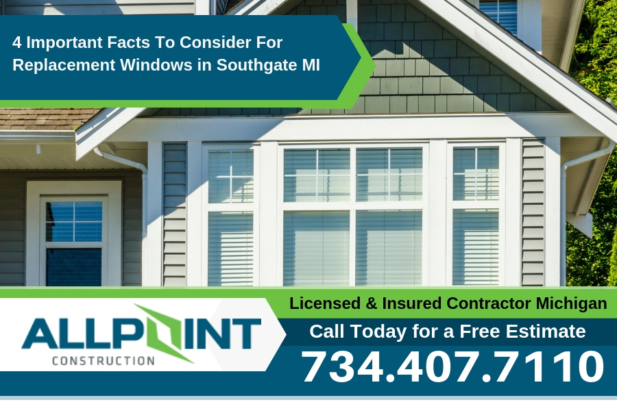 4 Important Facts To Consider For Replacement Windows in Southgate Michigan