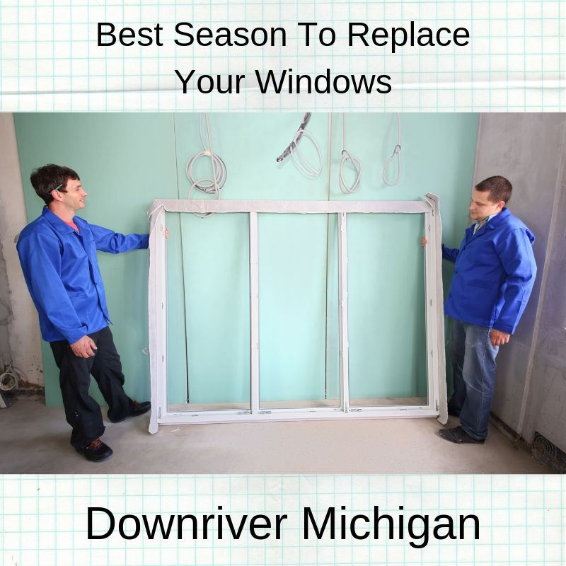 Best Season To Replace Your Windows in Downriver Michigan