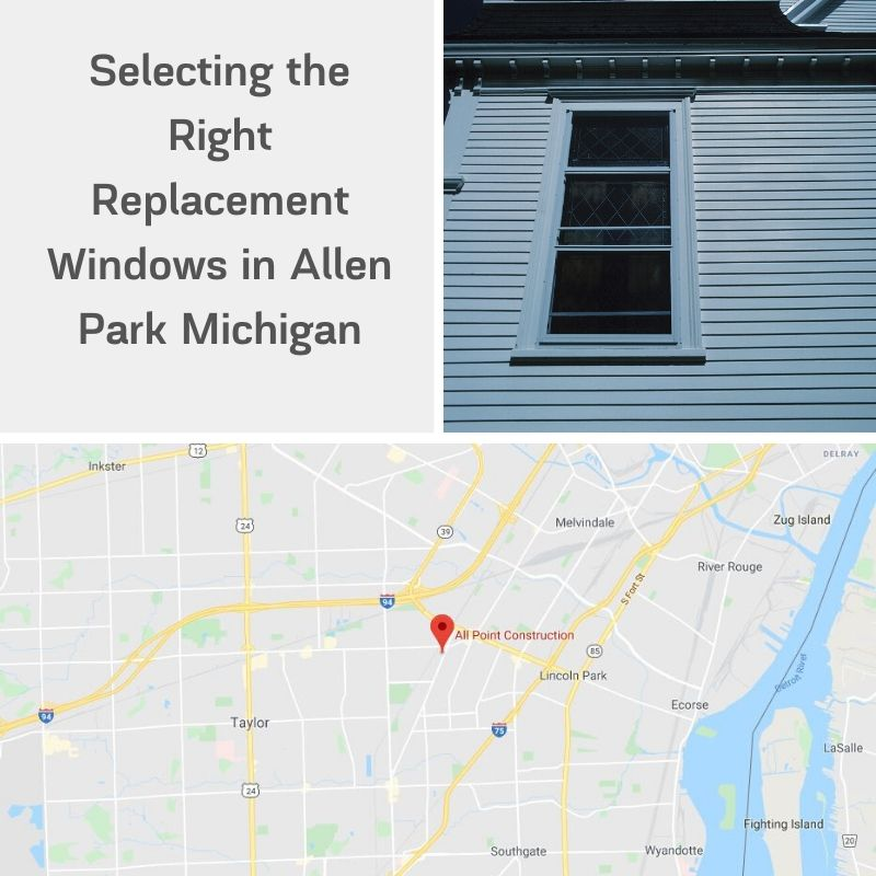 Selecting the Right Replacement Windows in Allen Park Michigan