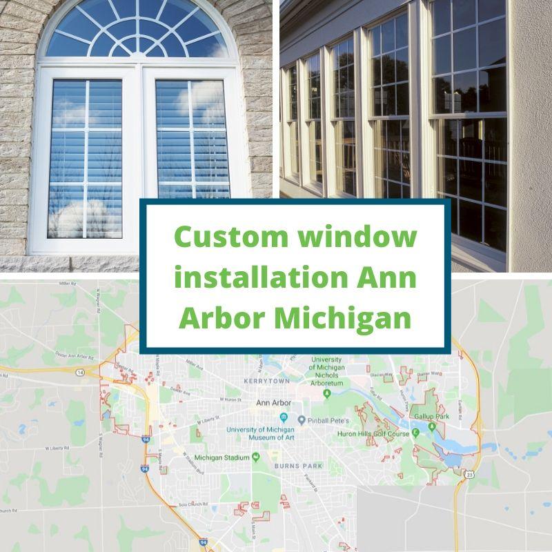 Custom window installation Ann Arbor Michigan