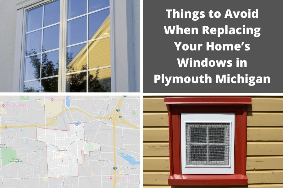 Things to Avoid When Replacing Your Home's Windows in Plymouth Michigan