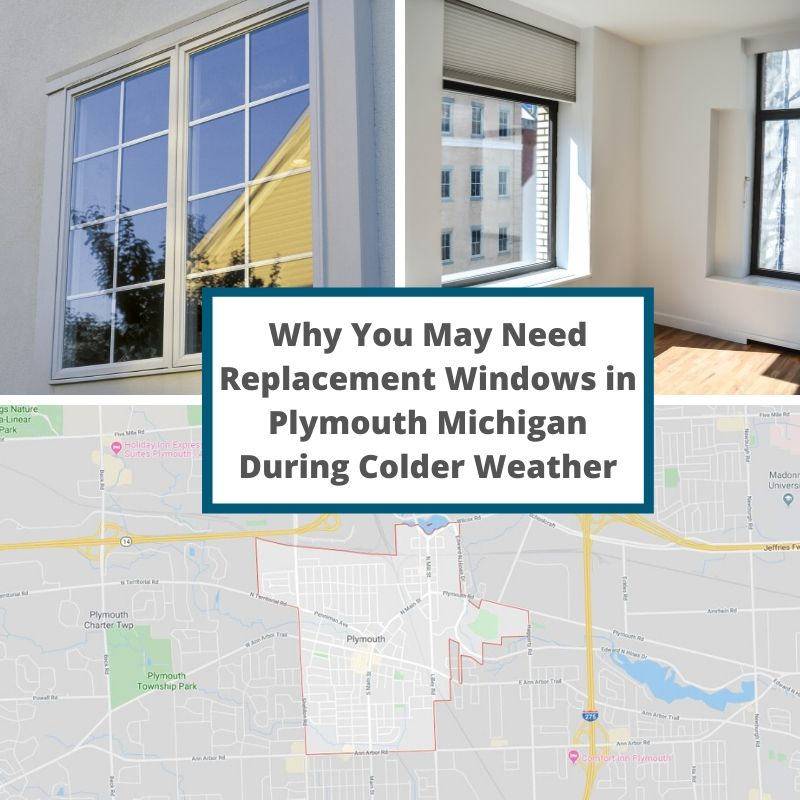 Why You May Need Replacement Windows in Plymouth Michigan During Colder Weather