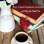 Why I Read Romance Novels and Why You Should Too