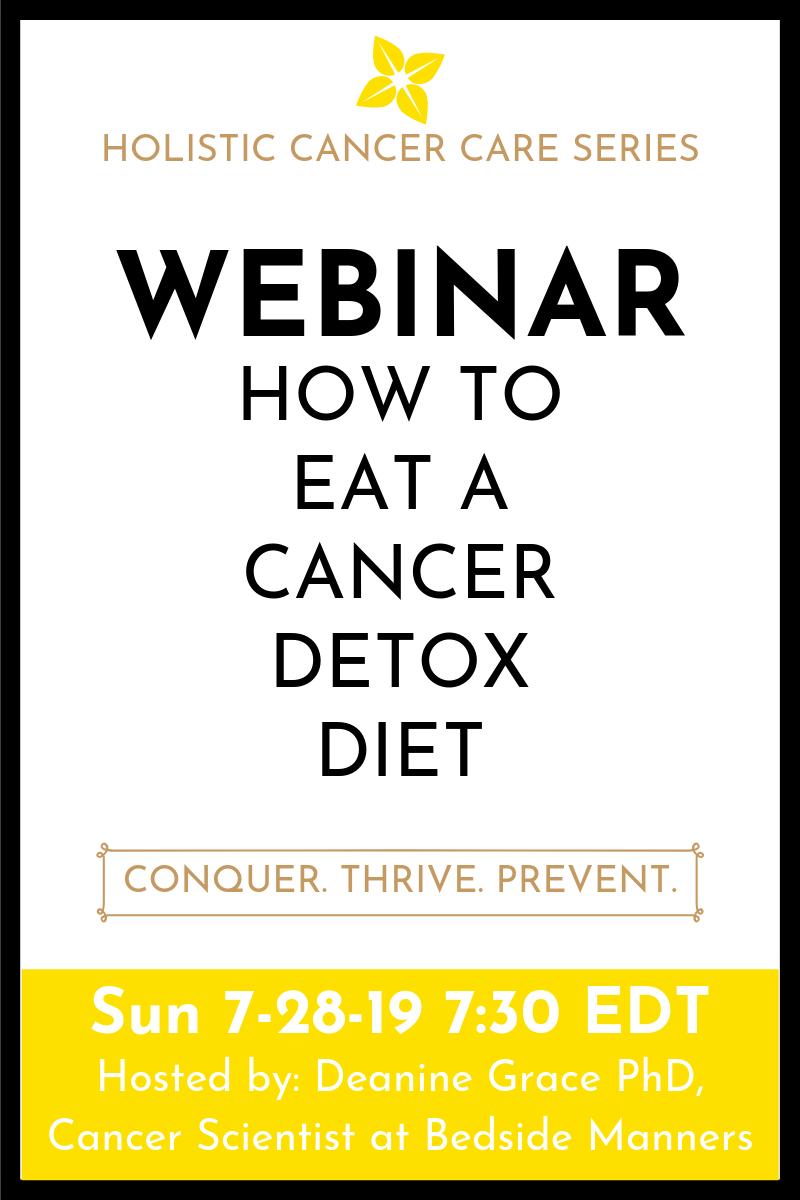 How To Eat A Cancer Detox Diet (Webinar – 8/4/2019)